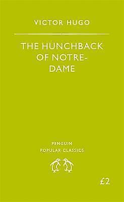 """AS NEW"" Hugo, Victor, The Hunchback of Notre-Dame (Penguin Popular Classics) Bo"