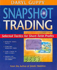 Snapshot Trading: Selected Tactics for Short-Term Profits by Daryl Guppy (Paperback, 2002)