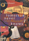 Tomorrow Never Knows: Rock and Psychedelics in the 1960s by Nick Bromell (Hardback, 2000)