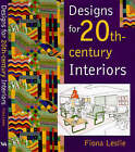 Designs for 20th-century Interiors by Fiona Leslie (Hardback, 2000)