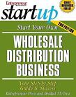 StartUp: Start Your Own Wholesale Distribution Business : Your Step-by-Step Guide to Success by Entrepreneur Press Staff and Bridget McCrea (2006, Paperback, Revised)