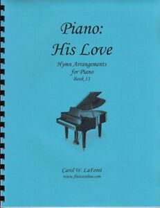 Church Hymn Arrangements for Piano HIS LOVE Pieces Solo Offertory Worship #11