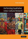 Performing Qualitative Cross-Cultural Research by Pranee Liamputtong (Paperback, 2010)