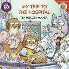My Trip to The Hospital With 5 Bandages Book Mercer Mayer PB 0060539496