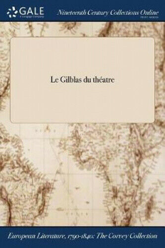 Le Gilblas Du Theatre [French] by Michel-Morin.