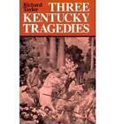 Three Kentucky Tragedies by Professor Richard Taylor (Paperback, 1991)
