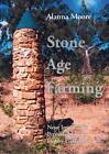 Stone Age Farming von Alanna Moore (2015, Gebundene Ausgabe)