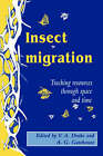 Insect Migration: Tracking Resources through Space and Time by Cambridge University Press (Paperback, 2005)