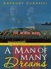 A Man of Many Dreams : An Autobiography in Poetry by Anthony Cardelli (2014,...