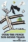 Over the Fence Non-Sense Tales by Story Lady (Paperback / softback, 2001)