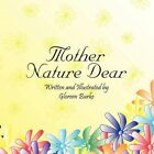 Mother Nature Dear 9781606722350 by Gloreen Burke Paperback