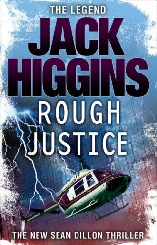 Rough Justice (Sean Dillon Series, Book 15),Jack Higgins