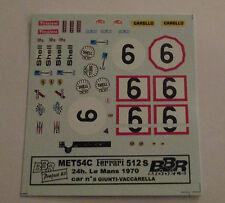DECAL FERRARI 512S 24H LE MANS 1970 #6 GIUNTI-VACCARELLA BBR 1/43 COD.MET54C