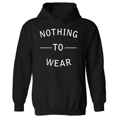 Womens Nothing To Wear Slogan Fashion Blogger Pullover Hoodie NEW UK 12-20