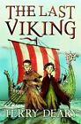 The Last Viking by Terry Deary (Paperback, 2014)