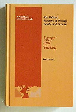 Political Economy of Poverty, Equity, and Growth : Egypt and Turkey Bent Hansen