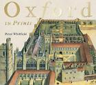 Oxford in Prints: 1675-1900 by Peter Whitfield (Hardback, 2016)
