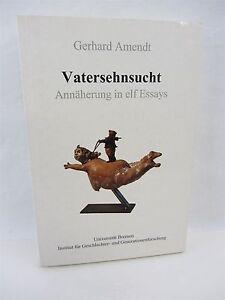 gerhard amendt vatersehnsucht annaherung essays pback  image is loading gerhard amendt vatersehnsucht annaherung 11 essays 1999 pback