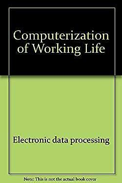 Computerisation of Working Life by Fossum, E.