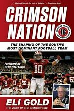 Crimson Nation: The Shaping of the South's Most Dominant Football Team, Gold, El