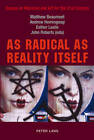 As Radical as Reality Itself: Essays on Marxism and Art for the 21st Century by Peter Lang AG (Paperback, 2007)