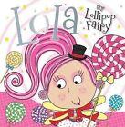 Lola the Lollipop Fairy by Tim Bugbird (Hardback, 2012)