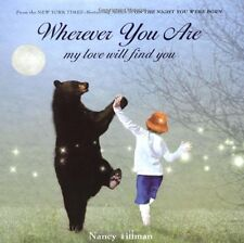 Wherever You Are : My Love Will Find You by Nancy Tillman (2010, Hardcover)