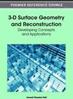 3-D Surface Geometry and Reconstruction: Developing Concepts and Applications by Idea Group,U.S. (Hardback, 2012)