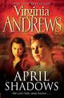 April Shadows by Virginia Andrews (Paperback, 2008)