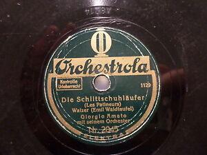GIORGIO-AMATO-034-Die-Schlittschuhlaeufer-Estudiantina-Walzer-034-Orchestrola-78rpm