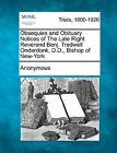 Obsequies and Obituary Notices of the Late Right Reverend Benj. Tredwell Onderdonk, D.D., Bishop of New-York by Anonymous (Paperback / softback, 2012)