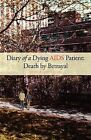 Diary of a Dying AIDS Patient: Death by Betrayal by Shirl A Jefferson (Paperback / softback, 2011)