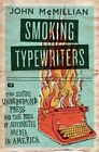 Smoking Typewriters: The Sixties Underground Press and the Rise of Alternative Media in America by John McMillian (Paperback, 2014)