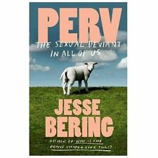 Perv: The Sexual Deviant in All of Us, Bering, Jesse