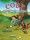 Coby Our Furry Friend by Linda M Vero (Hardback, 2013)