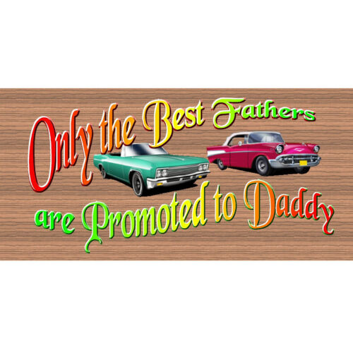 GS 1929-GiggleSticks Daddy Signs Only the Best Fathers Are Promoted to Daddy