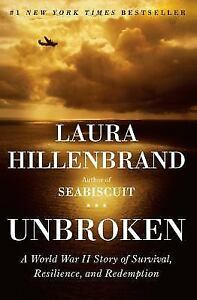 Unbroken : A World War II Story of Survival, Resilience, and Redemption by Laura