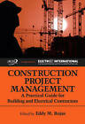 Construction Project Management: A Practical Guide for Building and Electrical Contractors by J Ross Publishing (Hardback, 2009)