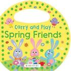 Carry and Play: Spring Friends by Bloomsbury (Board book, 2016)