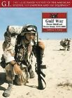 The Gulf War: Desert Shield and Desert Storm, 1990-1991 by Anthony A. Evans (Paperback, 2003)
