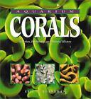 Aquarium Corals : Husbandry, Selection and Natural History by Eric H. Borneman (2001, Paperback)