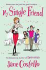 My Single Friend by Jane Costello (Paperback, 2010)