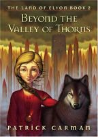 Beyond the Valley of Thorns (Land of Elyon) by Patrick Carman