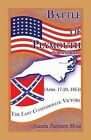 Battle of Plymouth, North Carolina (April 17-20, 1864): The Last Confederate Victory by Juanita Patience Moss (Paperback / softback, 2013)