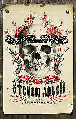 1 of 1 - My Appetite for Destruction: Sex and Drugs and  Guns 'n' Roses by Steven Adle...