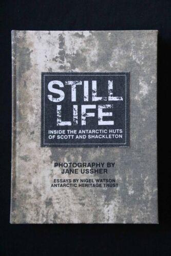 1 of 1 - Jane Ussher - Still Life: Inside the Antarctic Huts of Scott and Shackleton HCDJ