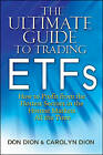The Ultimate Guide to Trading ETFs: How to Profit from the Hottest Sectors in the Hottest Markets All the Time by Don Dion, Carolyn Dion (Hardback, 2010)