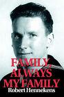 Family, Always My Family by Robert C Hennekens (Paperback / softback, 2001)