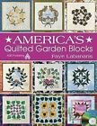 America's Quilted Garden Blocks by Faye Labanaris (Mixed media product, 2011)