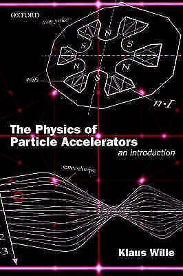 The Physics of Particle Accelerators: An Introduction by Klaus Wille...